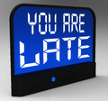 You Are Late Message Showing Tardiness And Lateness Royalty Free Stock Photos