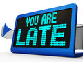 You Are Late Message Shows Tardiness And Lateness Royalty Free Stock Image