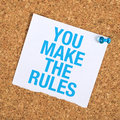 You make the rules motivational reminder note pinned to a cork memory bulletin board Stock Photography