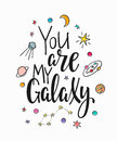 You are my galaxy Quote typography lettering