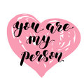 You are my person. Brush lettering illustration.