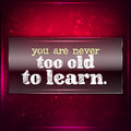 You are never too old to learn. Stock Images