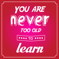 You are never too old to learn clean nice red advice banner for your life about learning Stock Photo