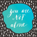 You are not alone Royalty Free Stock Photo