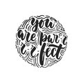 You are purrrfect - hand drawn dancing lettering quote isolated on the white background. Fun brush ink inscription for