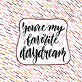 You re my favorite daydream valentine day handwritten card vector lettering Stock Photography