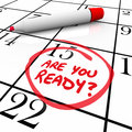 Are you ready calendar day date circled a with the asking to illustrate being prepared or a state of readiness for an important Royalty Free Stock Photos