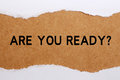 Are you ready torn paper with headline text Royalty Free Stock Image