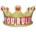 You rule gold crown words king queen monarch top ruler on a as praise or recognition for a job well done or symolizing the or of a Royalty Free Stock Photography