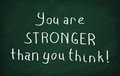 You are stronger than you think on the blackboard write Royalty Free Stock Photo