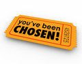 You ve been chosen one winning ticket lucky selected choice word on lottery as single for approval or acceptance Stock Photography