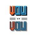 You vs you. Modern outline texture design.
