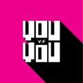 You vs you. Modern texture design.