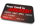 Your credit card is hacked stolen money identity theft words on a d to illustrate or by hackers who have accessed Royalty Free Stock Image