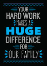 Your Hard Work Makes a Huge Difference for Our Family