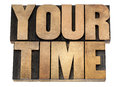 Your time in wood type isolated text letterpress Stock Photo