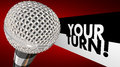 Your Turn Speak Up Talk Share Opinion Ideas Microphone 3d Illustration Royalty Free Stock Photo