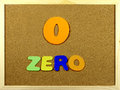 Zero word on a corkboard with the and number written with colorful letters Royalty Free Stock Images