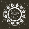Zodiac circle with horoscope signs and inspiring phrase Believe in your star. Hand drawn Vector illustration. Royalty Free Stock Photo