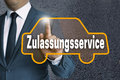Zulassungsservice in german authorization service car touchscr touchscreen is operated by businessman concept Royalty Free Stock Image