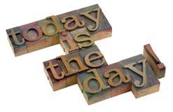 ¡El hoy es el día! Foto de archivo