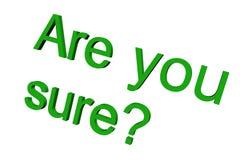 ¿Está usted seguro? Imagen de archivo