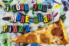 Älska dig mer än pizzaboktryck Royaltyfri Bild