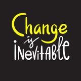 Ändring är ofrånkomlig - enkelt inspirera det motivational citationstecknet vektor illustrationer