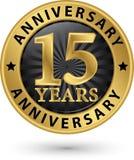 15 år guld- etikett för årsdag, vektorillustration Arkivbilder