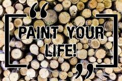 词文字文本绘您的生活 Make的企业概念五颜六色您的天是快乐被刺激的被启发的木的 免版税库存图片