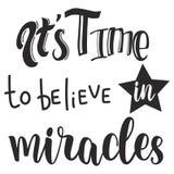 Él tiempo del ` s para creer en diseño del lema de los milagros Fotos de archivo libres de regalías