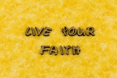 Ζήστε letterpress πεποίθησης θρησκείας αγνότητας πίστης σας ο τύπος στοκ φωτογραφία