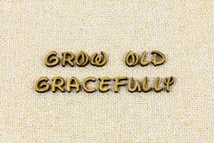 Вырастите старый грациозно тип letterpress грациозности здоровья премудрости стоковое фото