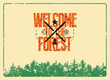 Welcome to the forest. Wild Forest and Eco tourism conceptual typographical vintage grunge style poster. Retro vector illustration vector illustration