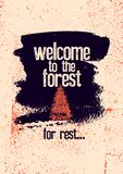 Welcome to the forest. Wild Forest and Eco tourism conceptual typographical vintage grunge style poster. Retro vector illustration stock illustration