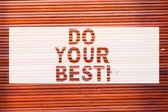 Пишущ показ примечания сделайте ваше поощрение самого лучшего фото дела showcasing для высокого усилия выполнить вашу кирпичную с стоковое фото