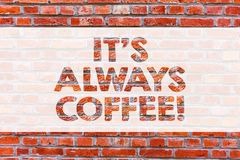 Схематическое сочинительство руки показывая ему кофе s всегда Кофеин фото дела showcasing выпивая дом работы всей жизни имея стоковое фото