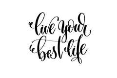 Żyje twój najlepszy życie rękę pisać piszący list inskrypcję Obraz Royalty Free