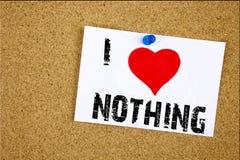 Έμπνευση τίτλων κειμένων γραψίματος χεριών που δεν παρουσιάζει στην αγάπη Ι τίποτα έννοια που σημαίνει την αντίφαση τίποτα αγάπη  στοκ εικόνα