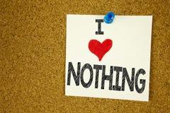 Έμπνευση τίτλων κειμένων γραψίματος χεριών που δεν παρουσιάζει στην αγάπη Ι τίποτα έννοια που σημαίνει την αντίφαση τίποτα αγάπη  στοκ φωτογραφίες με δικαίωμα ελεύθερης χρήσης
