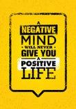 Ένα αρνητικό μυαλό δεν θα σας δώσει ποτέ μια θετική ζωή Πρότυπο αποσπάσματος κινήτρου έμπνευσης δημιουργικό Στοκ Φωτογραφίες