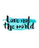 Αγάπη όχι ο κόσμος Απεικόνιση αποθεμάτων