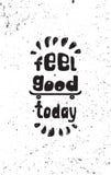 Αισθανθείτε καλός σήμερα Κινητήρια αφίσα grunge Στοκ φωτογραφία με δικαίωμα ελεύθερης χρήσης