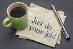 Ακριβώς κάνετε την εργασία σας! Στοκ φωτογραφίες με δικαίωμα ελεύθερης χρήσης