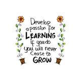 Αναπτύξτε ένα πάθος για την εκμάθηση Εάν, δεν θα παψετε ποτέ να αυξάνεστε διανυσματική απεικόνιση