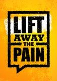 Ανελκυστήρας μακριά ο πόνος Έμβλημα αποσπάσματος κινήτρου Workout τυπογραφίας αθλητικής γυμναστικής Ισχυρή διανυσματική έννοια έμ διανυσματική απεικόνιση
