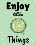 Απολαύστε τα μικρά πράγματα Φλυτζάνι του πράσινου καφέ Συρμένη χέρι κάρτα ύφους κινούμενων σχεδίων ελεύθερη απεικόνιση δικαιώματος