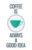 απόσπασμα Ο καφές είναι πάντα μια καλή ιδέα Στοκ φωτογραφίες με δικαίωμα ελεύθερης χρήσης