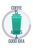 αφίσα Ο καφές είναι πάντα μια καλή ιδέα Στοκ Εικόνες