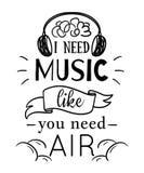 Αφίσα τυπογραφίας με συρμένα τα χέρι στοιχεία Χρειάζομαι τη μουσική όπως σας αέρας ανάγκης Εμπνευσμένο απόσπασμα ελεύθερη απεικόνιση δικαιώματος